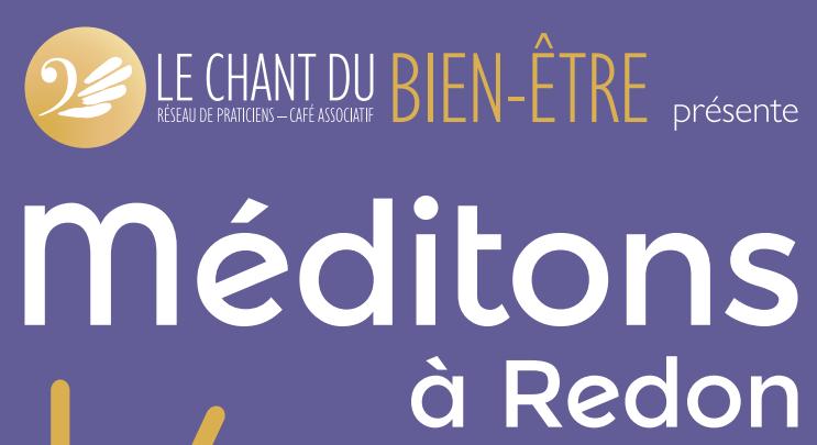 """""""Méditons à Redon"""" @ Le chant du bien-être"""