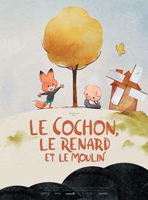 Cinéma des petits : Le cochon, le renard et le moulin