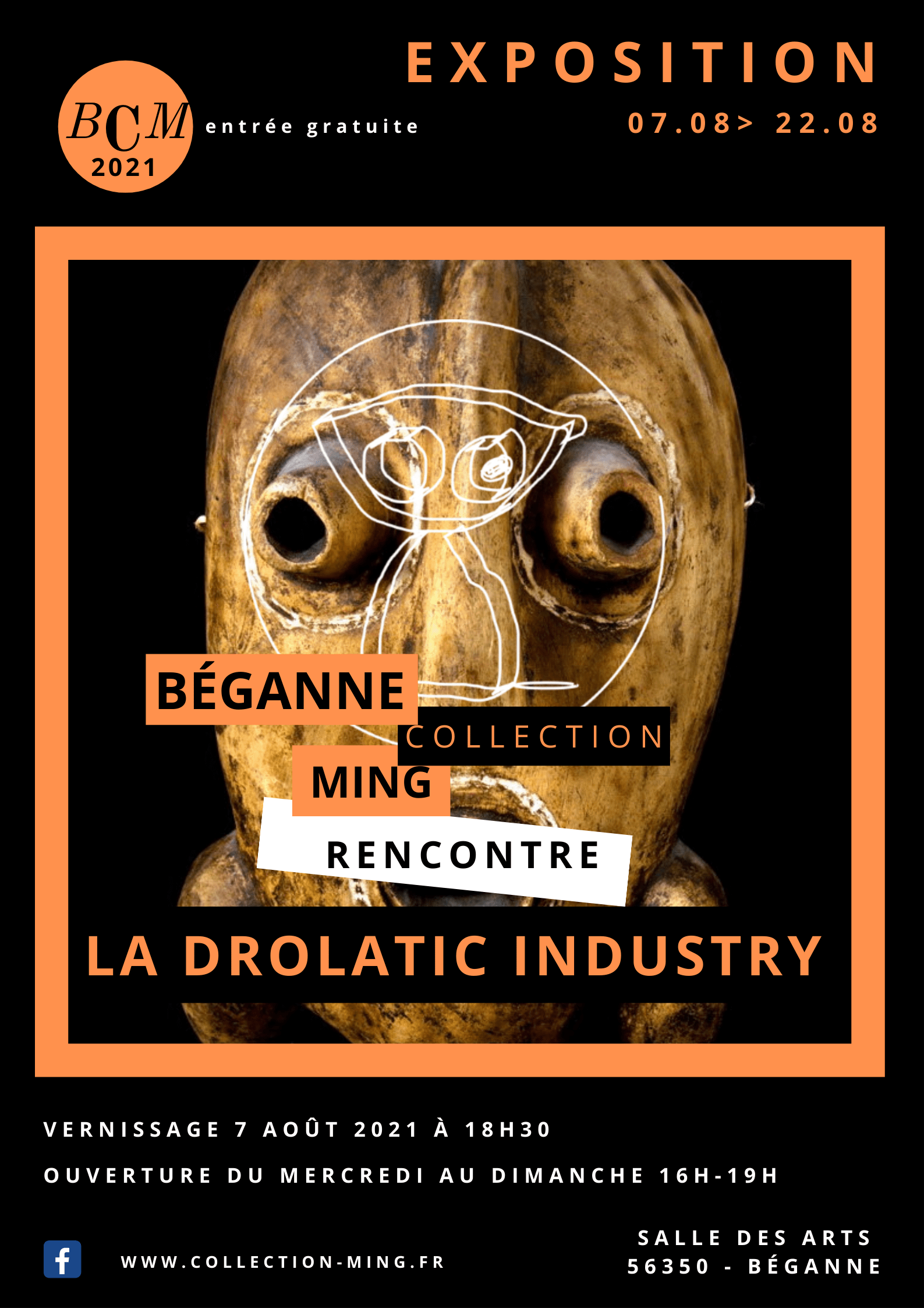 Exposition Ming / Drolatic Industry,